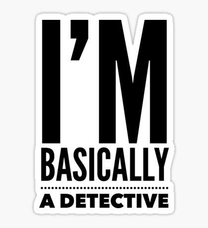 Basically a detective  Sticker