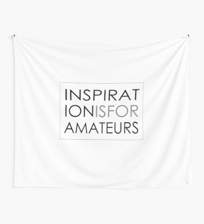 Inspiration Is For Amateurs Motivation Slogan Wall Tapestry