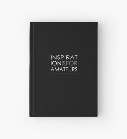 Inspiration Is For Amateurs Motivation Slogan (Dark Theme) Hardcover Journal