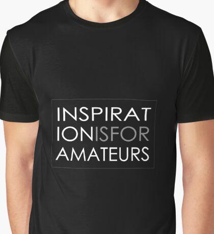 Inspiration Is For Amateurs Motivation Slogan (Dark Theme) Graphic T-Shirt