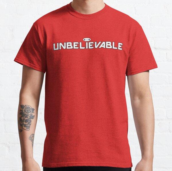 Unbelievable Classic T-Shirt