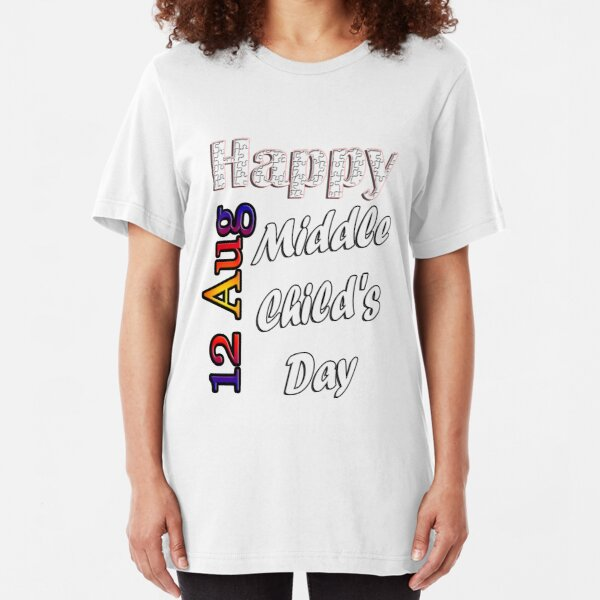 Aug 12th, Middle Child's Day, Custom Gift Design Slim Fit T-Shirt