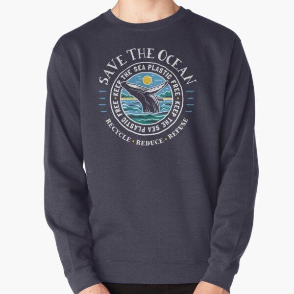 Save The Ocean - Keep the Sea Plastic Free - Humpback Whale Pullover Sweatshirt