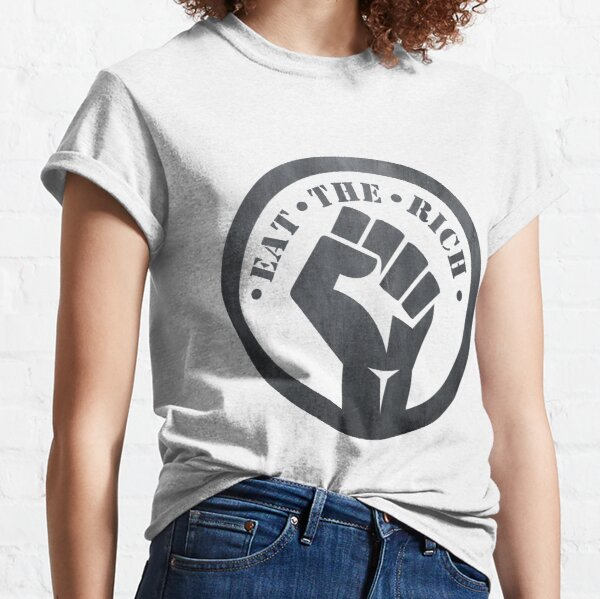 Protest Eat the Rich Classic T-Shirt