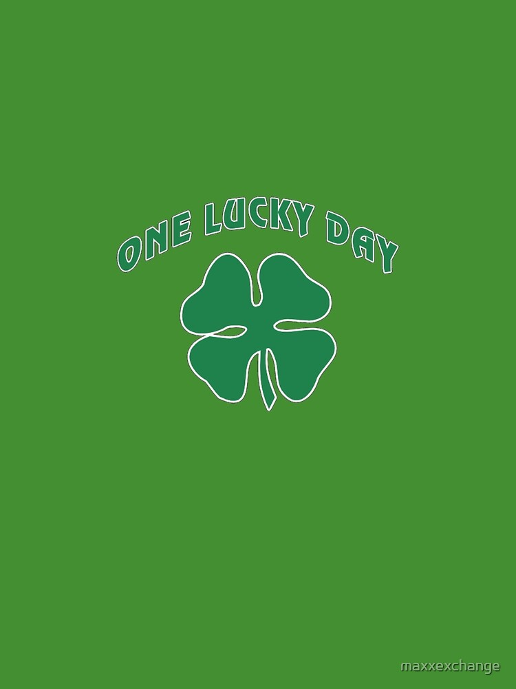 St Patrick's, One Lucky Day. by maxxexchange