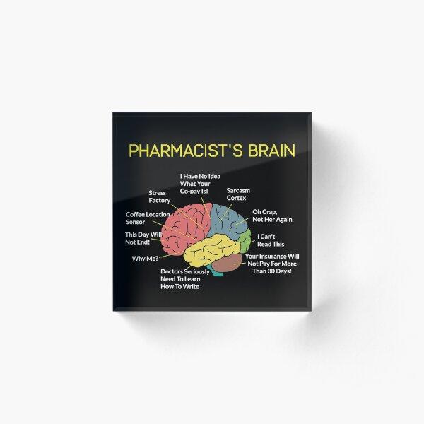 Camiseta de Pharmacist's Brain Funny Pharmacist Pharmacy Tech Bloque acrílico