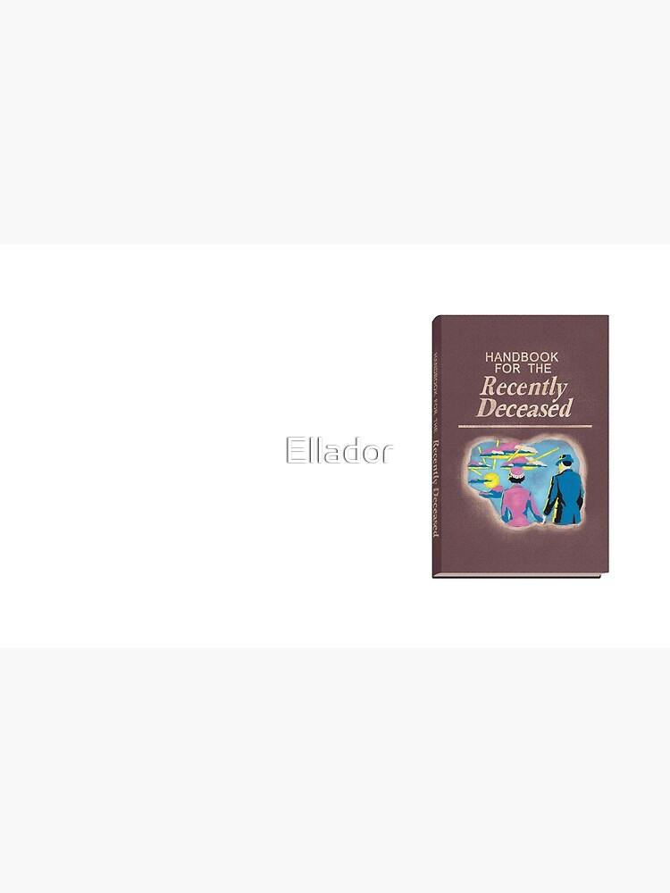Handbook for the Recently Deceased by Ellador