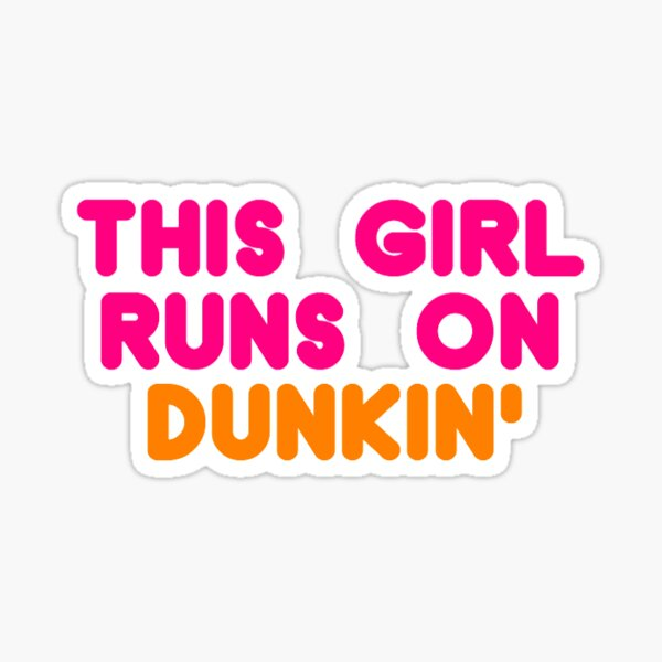 This Girl Runs On Dunkin' Sticker