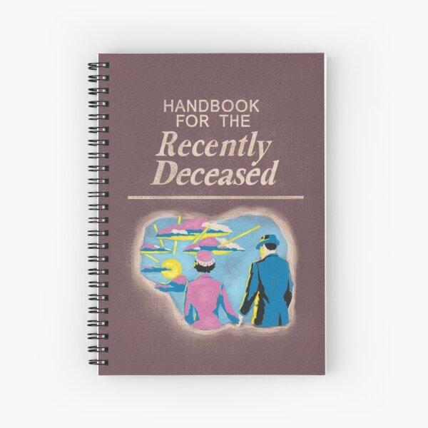 Handbook for the Recently Deceased Spiral Notebook