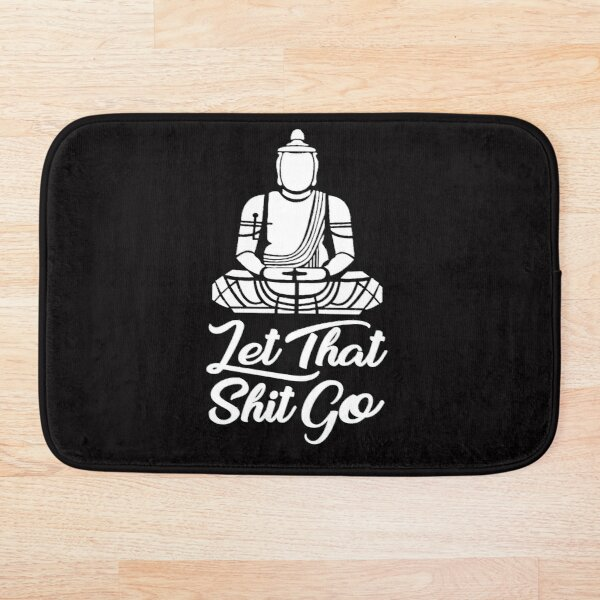 Let that shit go Bath Mat