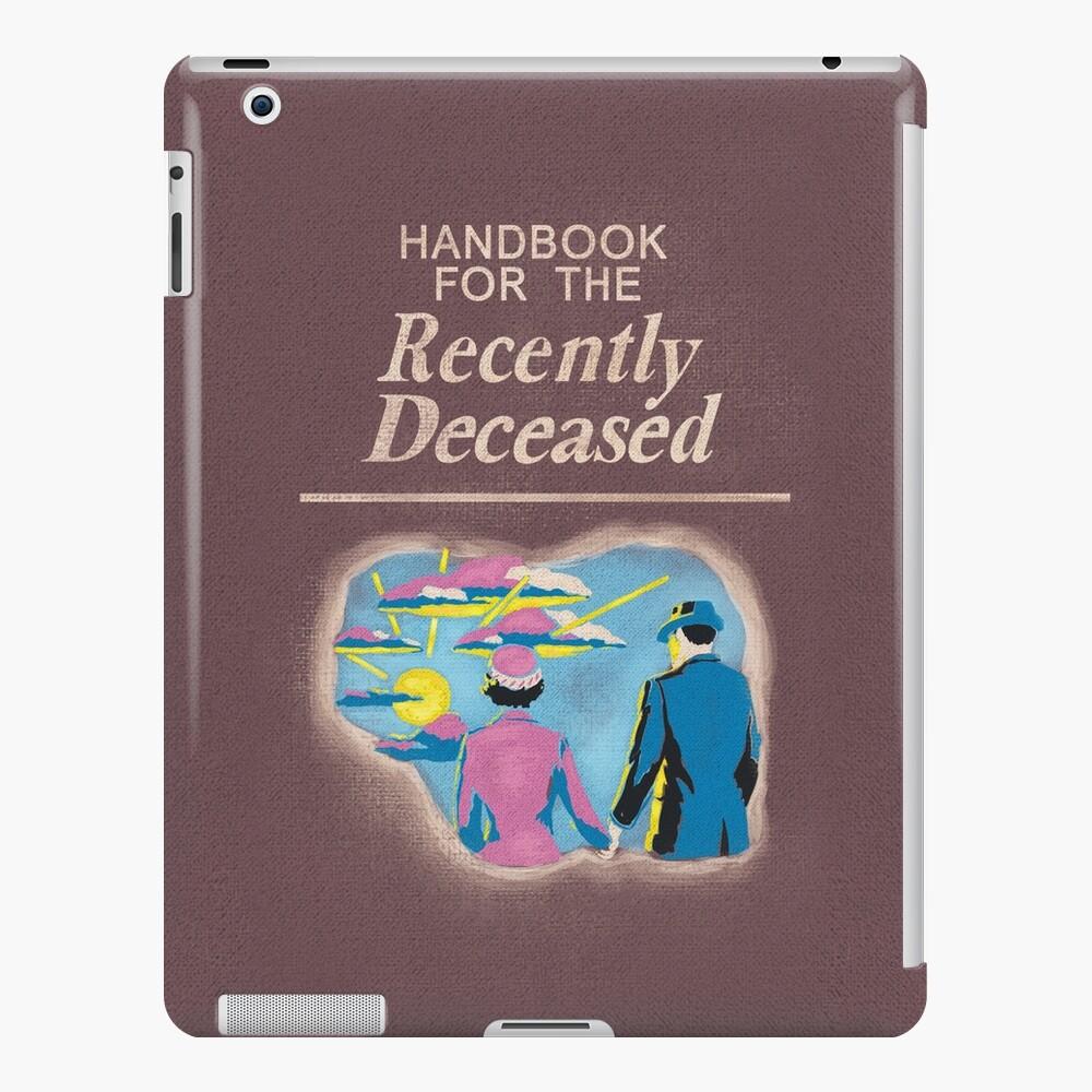 Handbook for the Recently Deceased iPad Case & Skin