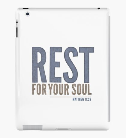 Rest for your soul - Matthew 11:29 iPad Case/Skin
