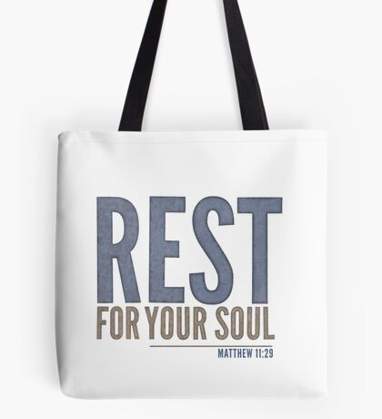 Rest for your soul - Matthew 11:29 Tote Bag