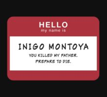 Hello My Name Is Inigo Montoya, You Killed My Father, Prepare to Die