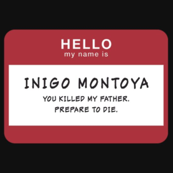 TShirtGifter presents: Hello My Name Is Inigo Montoya, You Killed My Father, Prepare to Die