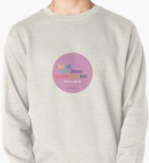 NOT ALL NON BINARY PEOPLE WANT KIDS Pullover Sweatshirt