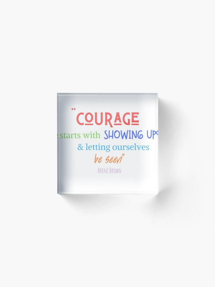 Alternate view of Courage To Show Up Acrylic Block