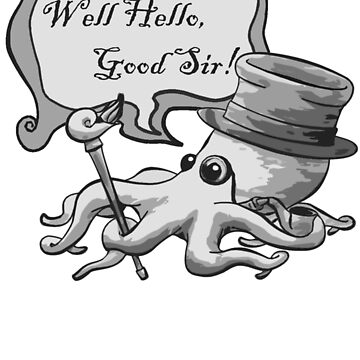 Well Hello, Good Sir! by dapperoctopus