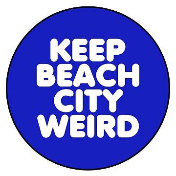 Keep Beach City Weird Button by canterlotradio