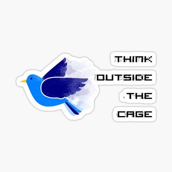 Think Outside The Cage Sticker