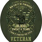 US Veteran I have Earned it with my Blood Sweat and Tears  by IconicTee