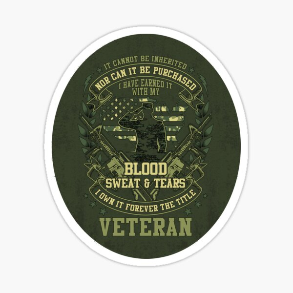 US Veteran I have Earned it with my Blood Sweat and Tears  Sticker