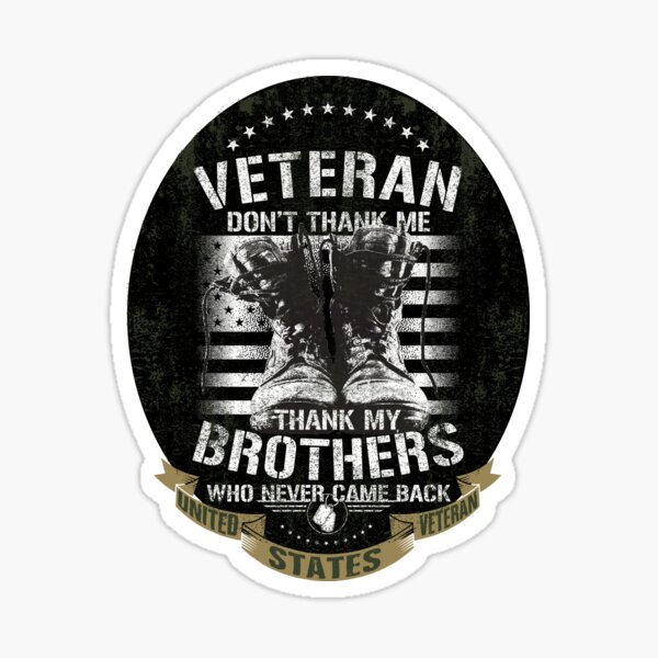 US Veteran Thank my Brothers Who Never Came Back  Sticker