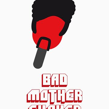 SoFresh Design - Bad Mother Fucker by SoFreshDesign
