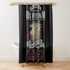 Proud US Veteran Stand for the Flag  Shower Curtain