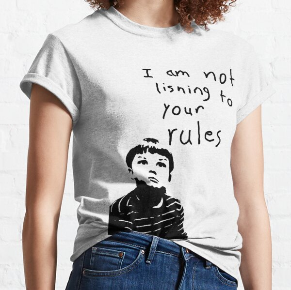 King Curtis - I Am Not Lisning To Your Rules! Classic T-Shirt