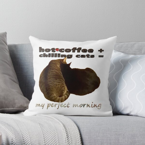 Hot Coffee + Chilling Cats My Perfect Morning Throw Pillow