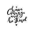 Have courage and be kind - calligraphic print by ychty