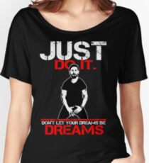 Shia Labeouf Dreams (Black Version) Women's Relaxed Fit T-Shirt