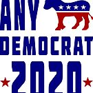Any Democrat 2020 by EthosWear