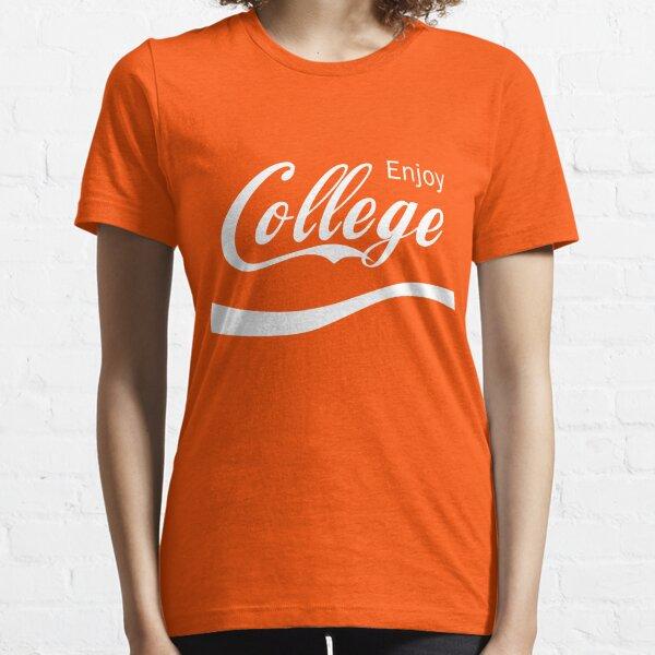 Enjoy College Life Funny LOL Design Essential T-Shirt
