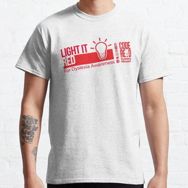 Light it Red for Dyslexia Classic T-Shirt