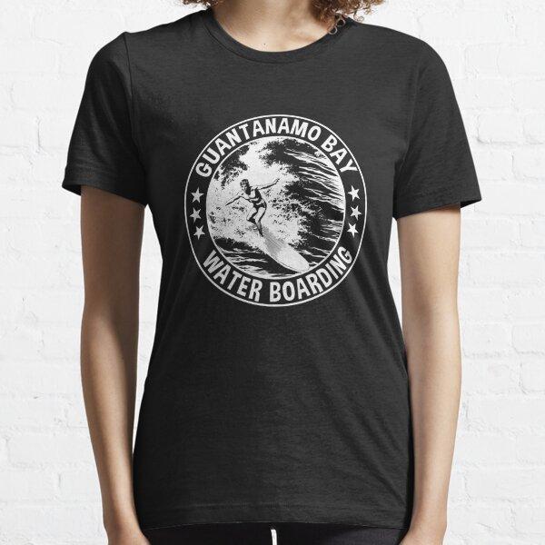 Guantanamo Bay Waterboarding Essential T-Shirt