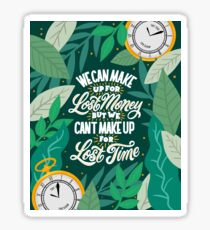 We Can't Make Up for Lost Time Sticker