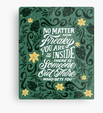 No Matter How Freaky You Are... Metal Print