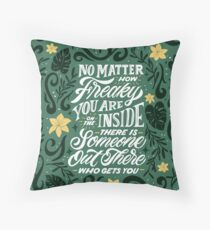No Matter How Freaky You Are... Throw Pillow