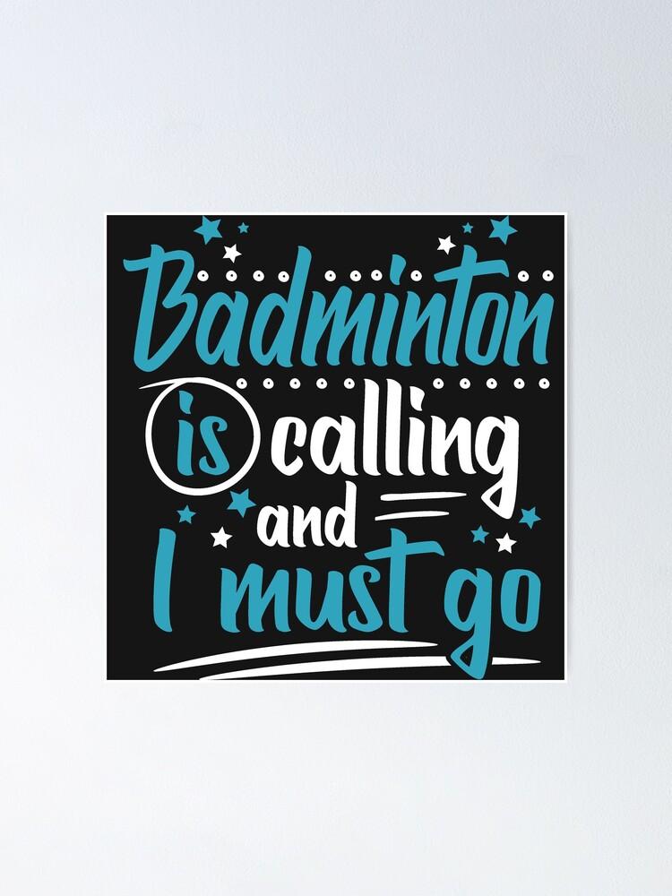 Badminton Is Calling Coole Lustige Badmintonspielerin Sprüche Zitate Geschenke Verein Team Meister Mannschaft Poster