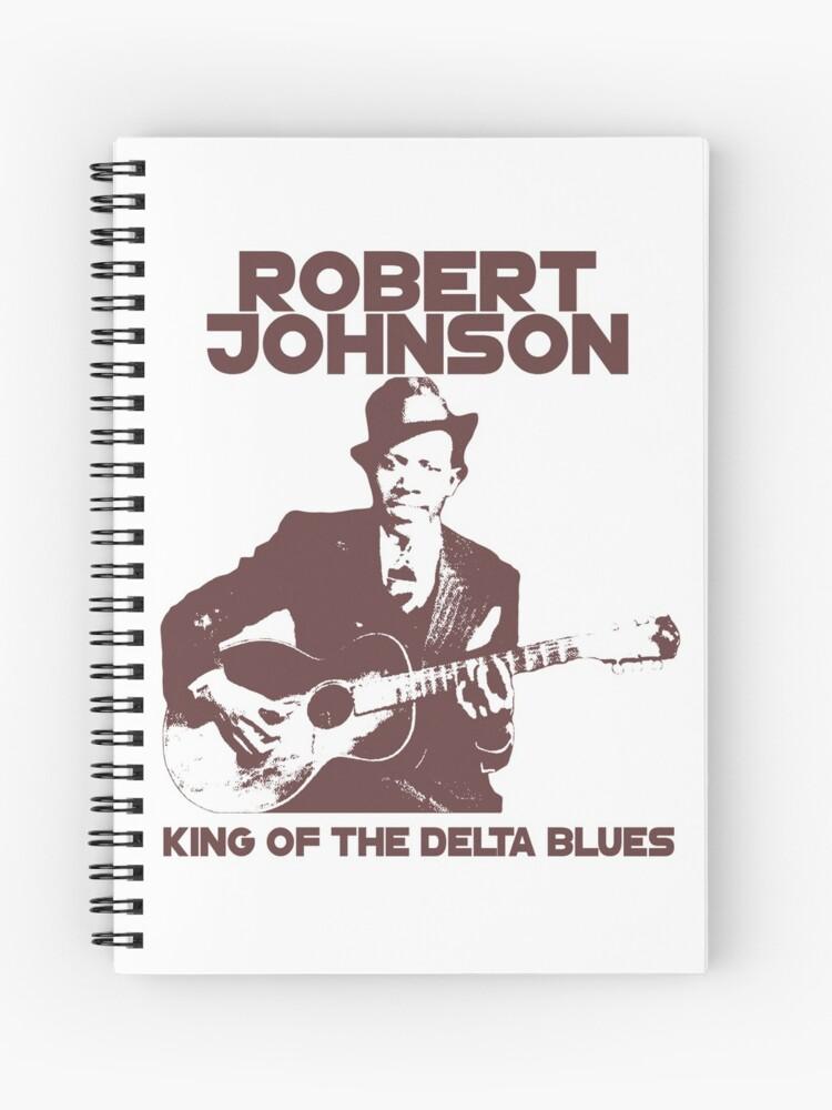 Robert Johnson - King of the Delta Blues | Spiral Notebook
