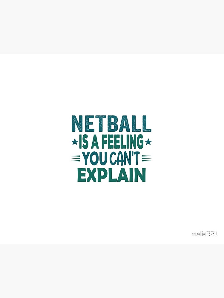 Netball Feeling-Cool Funny Best Netball Player Team Quotes Champion Sayings  | Duvet Cover