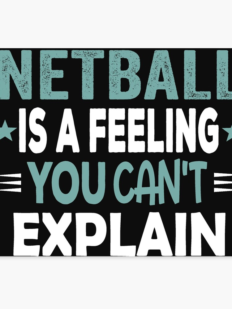 Netball Feeling-Cool Funny Best Netball Player Team Quotes Champion Sayings  | Canvas Print