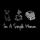 I'm A Simple Woman Reader Bookworm Gift Idea von haselshirt