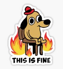 """This Is Fine"" Meme Sticker"