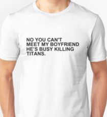 titan-killing boyfriend. T-Shirt