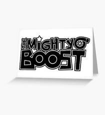 The Mighty Boost Greeting Card