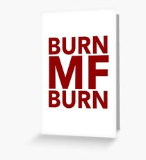 Pop Culture Gift - Burn MF Burn  Greeting Card