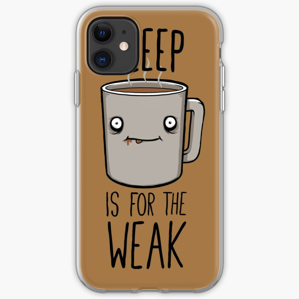Sleep Is For The Weak iPhone Case & Cover